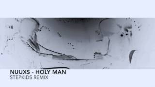 NUUXS - HOLY MAN (STEPKIDS REMIX)