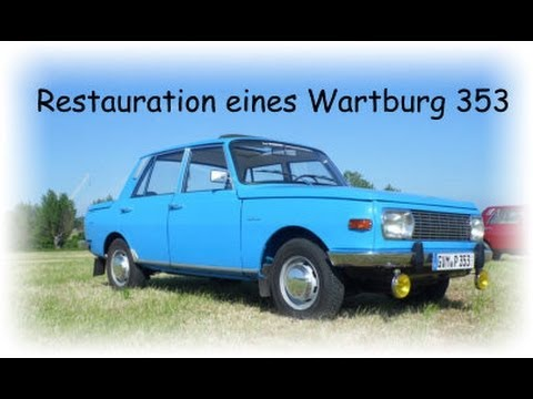 der blaue herzog restauration eines wartburg 353 youtube. Black Bedroom Furniture Sets. Home Design Ideas