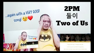 2PM 둘이 Two of Us REACTION! | 2PM Reaction Series