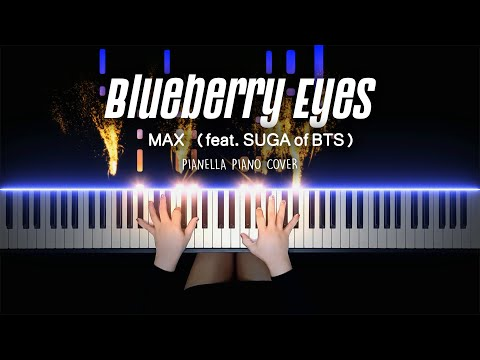 MAX - Blueberry Eyes (feat. SUGA of BTS) | Piano Cover by Pianella Piano