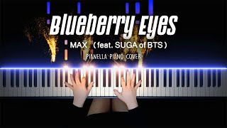 MAX - Blueberry Eyes (feat. SUGA of BTS) | Piano Cover by Pianella Piano видео