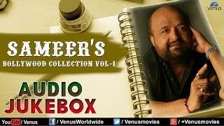 Sameer's lyricist : bollywood best collection vol 1|| audio jukebox