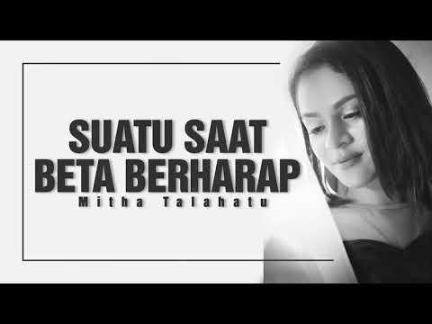 MITHA TALAHATU - SUATU SAAT BETA BERHARAP - 2018 (Sample Audio)
