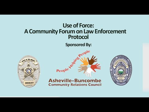 Buncombe News Update - Use of Force Forum - Law Enforcement Protocol