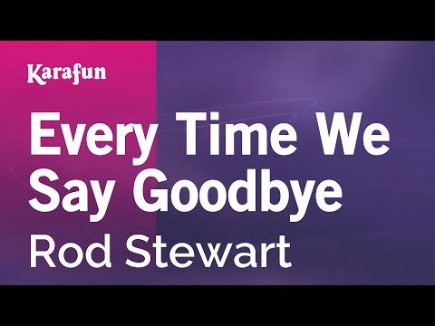 Karaoke Every Time We Say Goodbye - Rod Stewart *