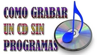 💻 Como GRABAR UN CD SIN PROGRAMAS Compatible con Windows 10/8/7 Muy Facil