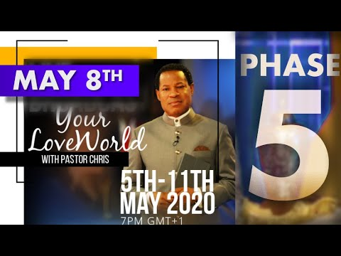 Pastor Chris:: Your LoveWorld LIVE – PHASE 5 (MAY 8TH)