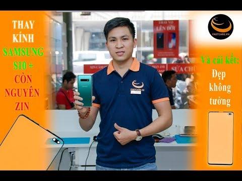 Thay mặt kính Samsung S10 Plus chuyên nghiệp tại tphcm
