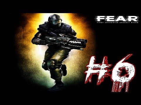 ► F.E.A.R. ║ #6 ║