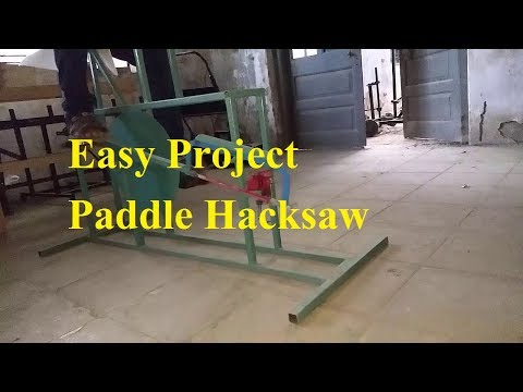 Final Year Mechanical Engineering Project ideas - Paddle Hacksaw