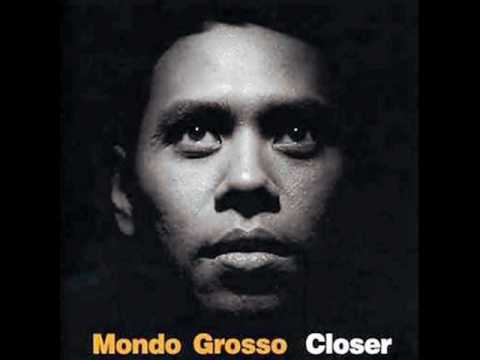 Mondo Grosso - Now You Know Better