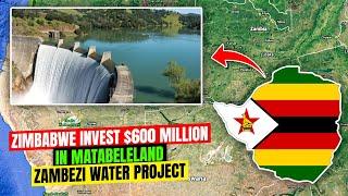 Zimbabwe invests 600 Million in Matabeleland Zambezi Water Project