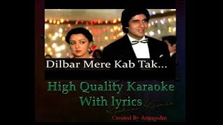Dilbar Mere Kab Tak Mujhe Karaoke (High Quality)
