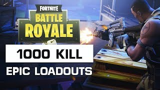 1000 KILLS EPIC LOADOUT!!!FORTNITE BATTLE ROYALE