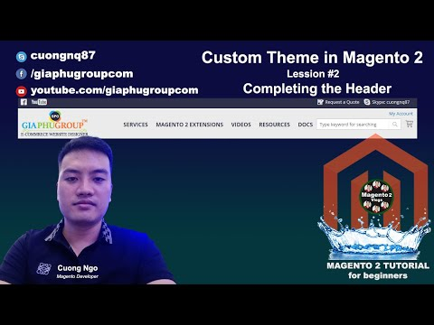 Custom Theme in Magento 2 - Lession #2 Completing the Header