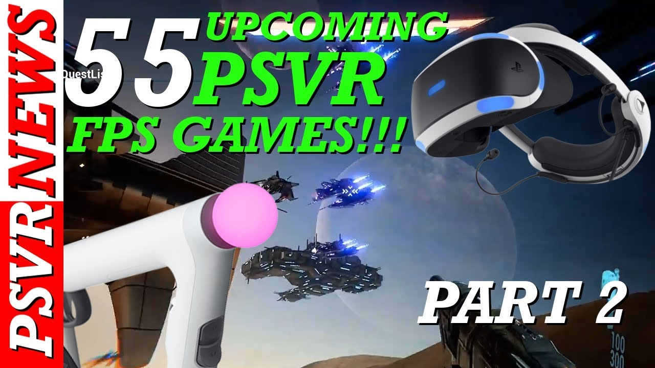 Psvr Games 2020.All New 55 Upcoming Psvr Fps Games Part 2 2018 2020 Psvr Games