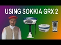 Gambar cover How To Use Sokkia GRX2 GPS Complete Tutorail