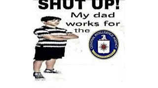 my dad works for the central intelligence agency