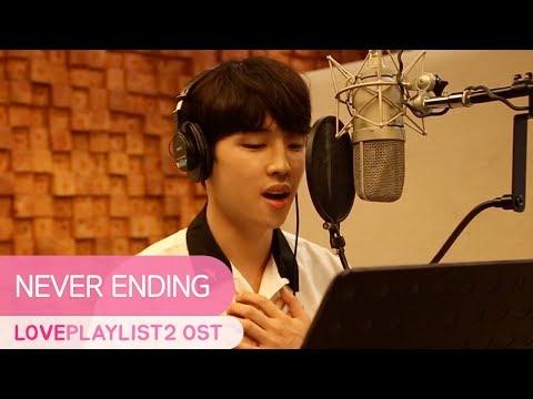 [MV] Never Ending | Love Playlist | Season2 OST Part.4 (Click CC For IND Sub)