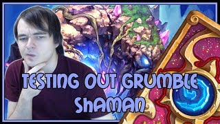 Hearthstone: Testing out Grumble shaman