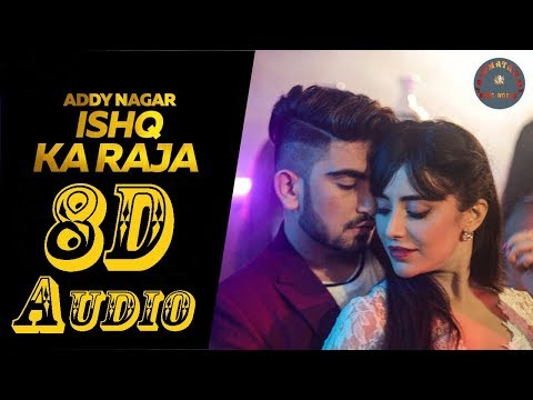 8D Audio - Ishq Ka Raja - Addy Nagar - Hamsar Hayat - New Hindi Songs 2019