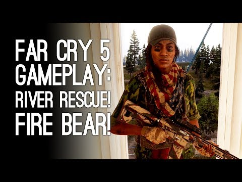 Far Cry 5 Gameplay: RIVER RESCUE! FIRE BEAR! (Let's Play Far Cry 5)