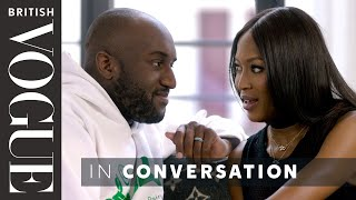 Naomi Campbell Meets Virgil Abloh | British Vogue