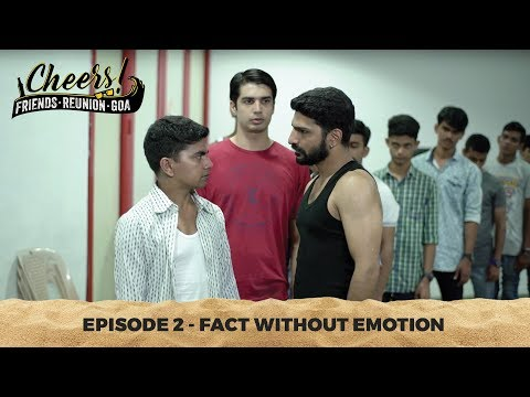 Cheers - Friends. Reunion. Goa | Web Series | Episode 2 - Fact Without Emotion | Cheers!