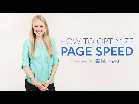 How to Optimize Page Speed - Presented by Bluehost