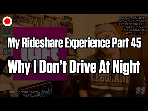 Why I Don't Drive At Night Lyft Uber - My Rideshare Exp. Pt. 45