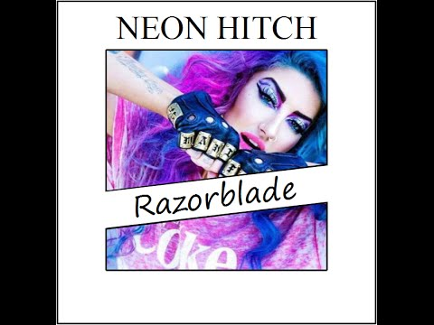 Neon Hitch - Razorblade (Lyrics)