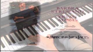 I Finally Found Someone -- Barbra Streisand -  Piano
