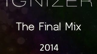 Ignizer - The Final Mix 2014