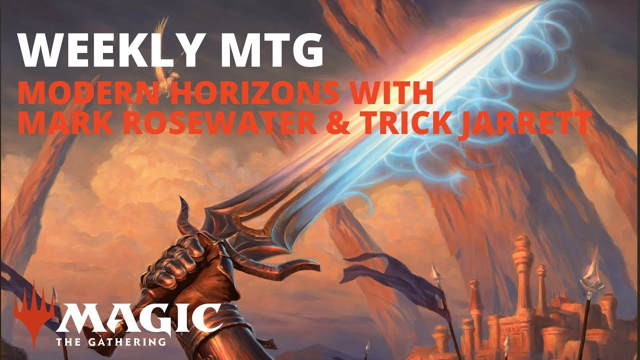 Weekly Mtg Modern Horizons Stories With Mark Rosewater And Trick Jarrett