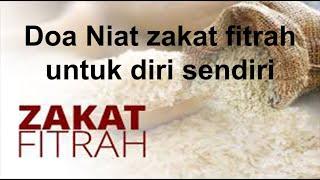 Video Doa Niat zakat Fitrah untuk diri sendiri download MP3, 3GP, MP4, WEBM, AVI, FLV September 2018