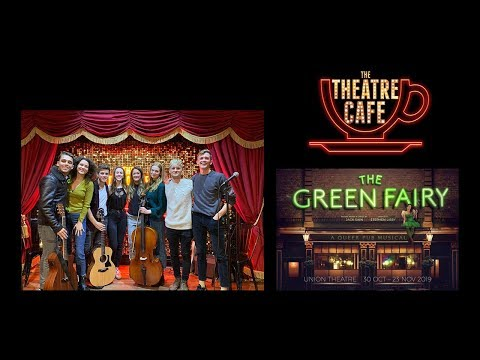 The Cast Of The Union Theatre's The Green Fairy Performing Live At The Theatre Café