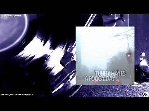 Tubby Hayes - A Foggy Day (Full Album)