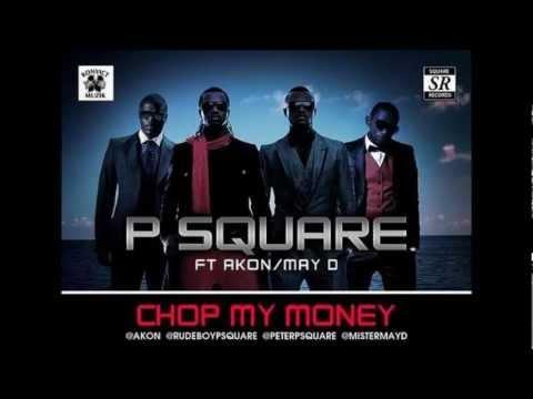 PSquare Chop my Money ft Akon, May D