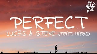Download Lucas & Steve - Perfect (Lyrics) ft. Haris Mp3 and Videos
