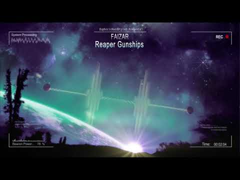 Faizar - Reaper Gunships [HQ Edit]