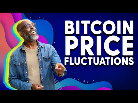 Why Does The Bitcoin Price Fluctuate So Much?