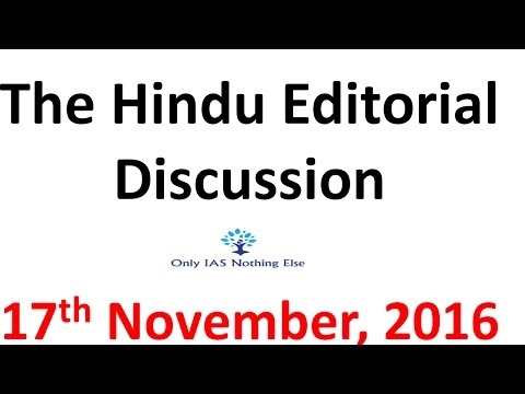 17 November, 2016 The Hindu Editorial Discussion