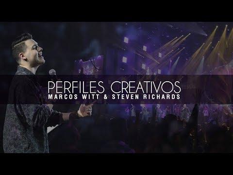 Marcos Witt  Perfiles Creativos con Steven Richards  Un Corazón