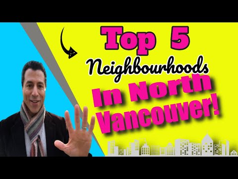 🏠Top 5 Neighbourhoods In North Vancouver | Moving To Vancouver, B.C. 🏠