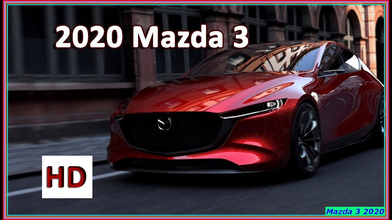 Mazda 3 2020 New 2020 Mazda 3 Review Interior Exterior