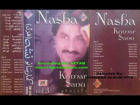 Kumar Sanu Ghazals NASHA Vol 3 SIDE (A)