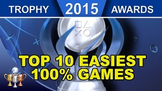 2015 Trophy Awards ► TOP 10 Easiest PS4 Games in 2015 to 100%