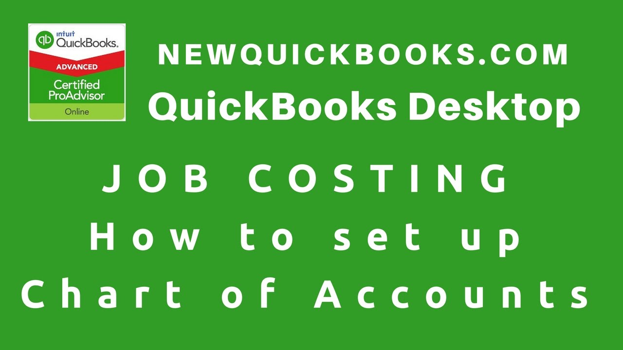 1  QuickBooks Job Costing - how to set up chart of accounts
