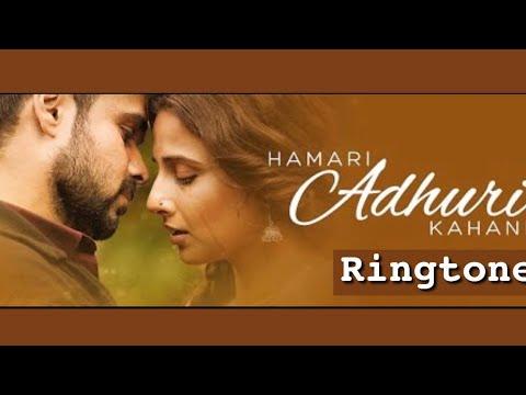 Hamari Adhuri kahani best ringtone    ringtone world   