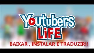Como Baixar, Instalar e Traduzir Youtubers Life (ATUALIZADO 2018)